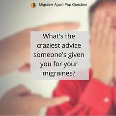 Getting a lot of free #migraine advice?  Worthless myths or well-timed gift?  Debunk myths:  http://migraineagain.com/4-big-migraine-myths-to-know-and-debunk-now/