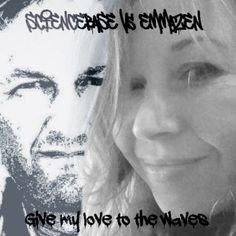 Give my love to the waves - Dave Bradley with guest vocalist Emma Zen