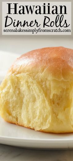 Hawaiian Dinner Rolls, so good and easy to make! serenabakessimplyfromscratch.com