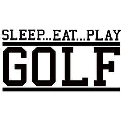 SLEEP...EAT...PLAY GOLF' Vinyl Art Quote - Overstock™ Shopping - The Best Prices on Vinyl Wall Art