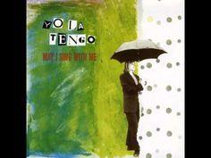"""Yo La Tengo - """"May I Sing With Me"""" [Full Álbum] (1992) - YouTube"""