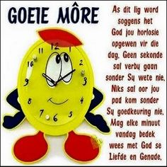 Good Morning Good Night, Good Morning Wishes, Day Wishes, Good Morning Quotes, Happy Sunday Quotes, Morning Greetings Quotes, Afrikaanse Quotes, Goeie Nag, Goeie More