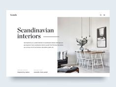 'Sup Guys  Here's an exploration for a minimal site about Scandinavian interiors. I made the full animation with principle and learned a lot more about the program.   I attached the full designs if...