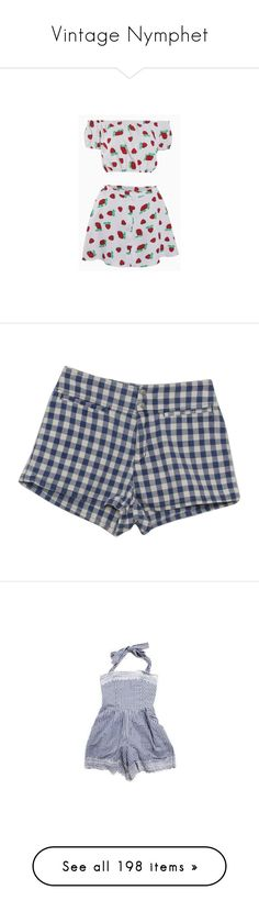 """Vintage Nymphet"" by lunar-nymphet ❤ liked on Polyvore featuring shorts, bottoms, short, pants, gingham shorts, short shorts, blue and white shorts, short cotton shorts, flat-fronted shorts and jumpsuits"