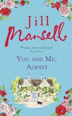 You And Me, Always: Amazon.co.uk: Jill Mansell: 9781472208903: Books
