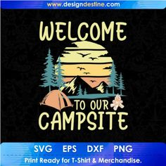 Camping Stores, Camping Gear, Shirt Print Design, Shirt Designs, Camping Activities, Porch Signs, Diy Invitations, Camping With Kids, Christmas Svg