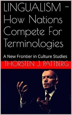 Lingualism How Nations Compete for Terminologies - Thorsten J Pattberg