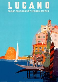 Lugano travel poster Switzerland - Beautiful Vintage Travel Posters Reproductions. Swiss travel poster features a seaside village with a man rowing a boat and a sailboat in the distance near a rock formation. Giclee Advertising Print. Classic Poster