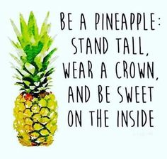 Be a pineapple))))))))))))))))))))))