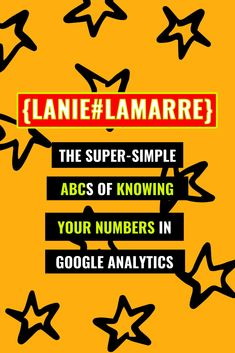 To read Google Analytics as a beginner is intimidating... until now! I break down the ABCs for getting driven by data when it comes to your brand awareness, email list building and sales conversion campaigns and strategies. // Lanie Lamarre - OMGrowth