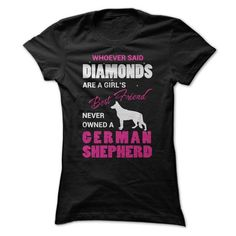 Whoever Said Diamonds Are A Girls Best Friend Never Owned A German Shepherd T…