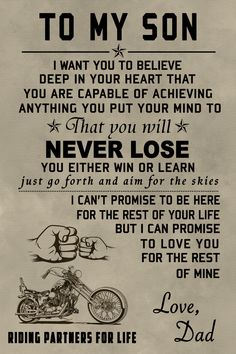 biker poster – to my son Source Son Quotes From Mom, Love My Kids Quotes, Mother Son Quotes, My Children Quotes, Dad Quotes, Family Quotes, Wisdom Quotes, Message To My Son, Inspiring Quotes About Life