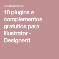 10 plugins e complementos gratuitos para Illustrator - Designerd