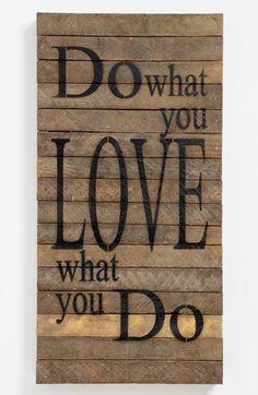 Free shipping and returns on Second Nature By Hand 'Do What You Love' Repurposed Wood Wall Art at Nordstrom.com. Handcrafted wall art created from repurposed, hundred-year-old wood salvaged from Wisconsin farms is stenciled with a tender, inspirational phrase.
