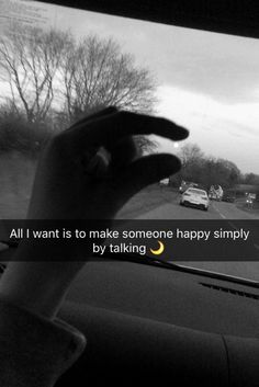 all I want is to make someone happy simply by talking