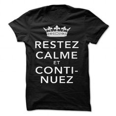Restez Calme et Continuez by s2ray - #jean shirt #american eagle hoodie. BUY-TODAY => https://www.sunfrog.com/Valentines/Restez-Calme-et-Continuez-by-s2ray.html?60505