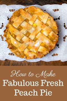 Recipe for How to Make Fabulous Fresh Peach Pie: easy, and a classic summer dessert.The Recipe for How to Make Fabulous Fresh Peach Pie: easy, and a classic summer dessert. Peach Pie Recipes, Tart Recipes, Fruit Recipes, Dessert Recipes, Recipes Dinner, Potato Recipes, Summer Recipes, Soup Recipes, Vegetarian Recipes