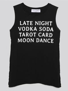 "GYPSY WARRIOR Super soft, black muscle tank that reads ""LATE NIGHT - VODKA SODA - TAROT CARD - MOON DANCE"" and features distressed detailing throughout with raw edge arm holes. Oversize fit. Designed by Gypsy Warrior."