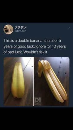 I'm only repinning because its a double banana like wtf people need to know double bananas exist.