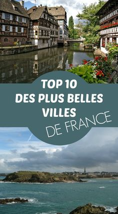 My Top 10 of the most beautiful cities in France (with a few villages here and there). These are the places I would recommend to someone visiting France for the first time! Road Trip France, France Europe, France Travel, France City, Week End France, Travel Around The World, Around The Worlds, Places To Travel, Places To Go