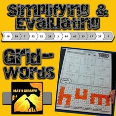 "This set of 6 differentiated worksheets offers a fun way for your students to practice simplifying expressions using order of operations and evaluating for variables. If they shade/color all the simplified results correctly, a ""GridWord"" is revealed.  Have your students act it out (sing, hop, etc.) or record it for a quick check."