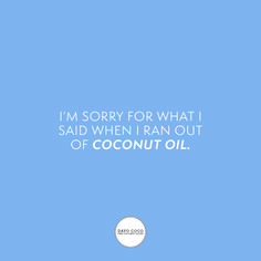 I'm sorry for what i said when i ran out of coconut oil Benefits Of Coconut Oil, Bali, Hawaii, Skincare, Organic, Australia, Vegan, Sayings, Healthy