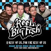 Reel Big Fish - A Best of Us for the Rest of Us (Bigger Better Deluxe Digital Version)