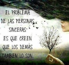 The problem, honest people have is they think others are too.