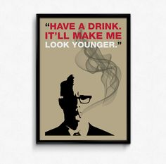 Mad Men Poster Roger Sterling Quote - Have A Drink. It Will Make Me Look Younger - Multiple Sizes - 8x10 to 24x36 - Vintage Style Minimal
