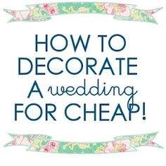 How To Decorate a Wedding For Cheap - Budget - Wedding Day