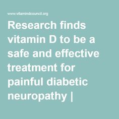 Research finds vitamin D to be a safe and effective treatment for painful diabetic neuropathy | Vitamin D Council