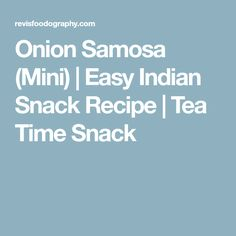 Onion Samosa (Mini) | Easy Indian Snack Recipe | Tea Time Snack