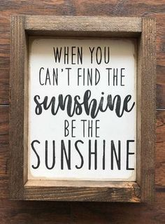 When you can't find the sunshine, be the sunshine! Inspirational sign, Positive thinking, Farmhouse Style decor, farmhouse sign, gallery wall decor, rustic decor, rustic sign, home decor, gift idea #ad
