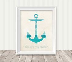 Printable Wall Art, Quote Print, Printable Art, Beach Print, INSTANT DOWNLOAD, Jpeg File - You are my anchor - Q116