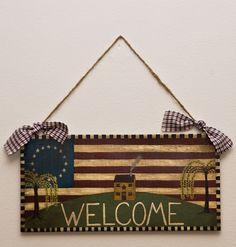 Patriotic Welcome Wooden Sign By Leslie Berg Ooak Door Hanger Primitive Folk Art Wood Americana Prim