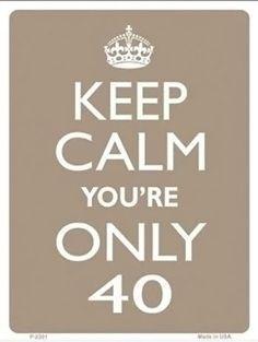 Keep Calm - Birthday Sign 40th Birthday Presents, 40th Birthday Parties, Birthday Greetings, Birthday Wishes, Birthday Cards, 40th Birthday Quotes, Keep Calm Birthday, Happy Birthday 40 Funny, 40th Bday Ideas