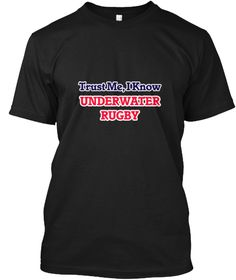 Trust Me, I Know Underwater Rugby Black T-Shirt Front - This is the perfect gift for someone who loves Underwater Rugby. Thank you for visiting my page (Related terms: I Love,Love Underwater Rugby,I Love Underwater Rugby,Underwater Rugby,Underwater rugby,Underwater Ru ...)