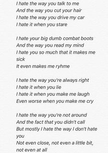 10 things i hate about you, about him, everything, hate, heartaches, love, means, movie, poem, quote, sad, words