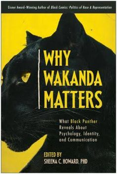 why wakanda matters: what black panther reveals about psychology, identity, and communication - Google Search Books To Read Online, Reading Online, Black Comics, Black Panther, Audio Books, Psychology, Communication, Identity, Pdf
