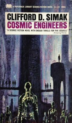 Cosmic Engineers by Clifford D. Simak, first published in Clifford D. Simak's first full-length novel (and first hardcover), which was an expanded version of a short novel of the same name published in soft cover in Pulp Fiction, Science Fiction Books, Fiction Novels, Book Cover Art, Book Covers, Comic Covers, Classic Sci Fi Books, Sci Fi Novels, Paperback Books