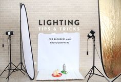 Lighting Tips & Tricks for Bloggers & Photographers