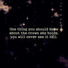 One thing you should know about the crown she holds, you will never see it fall. -Uncommon Graces | Volume 2