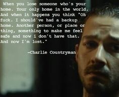 Charlie Countryman Quote This quote hit one close to home. New favorite movie.