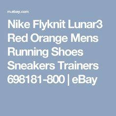 Nike Flyknit Lunar3 Red Orange Mens Running Shoes Sneakers Trainers 698181-800    eBay