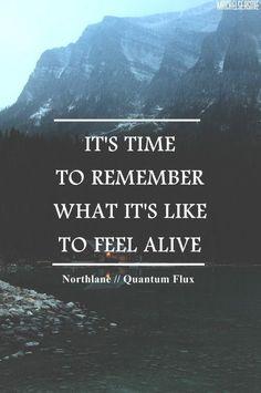 Citation inspirante : Il est temps de se remémorer ce qu'est : être en vie.