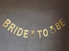 Bride To Be Glitter Banner - Gold Glitter Banner w/Diamond Ring - Bachelorette Party Decorations, Wedding Garland, Bridal Shower Decor