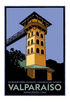 Valparaiso Polanco Hill Elevator Poster made by Jorge Lillo Valenzuela, chilean illustrator and designer. Foto Iman, Pablo Neruda, Tourism Poster, Poster Making, Rest Of The World, Advertising Poster, Vintage Travel Posters, Cool Posters, South America