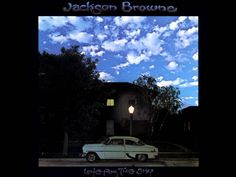 Jackson Browne-Late For The Sky Full Album .... Haven't heard this voice in sooo  long, and I've missed it.  He's an amazing artist!