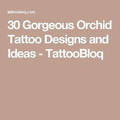 30 Gorgeous Orchid Tattoo Designs and Ideas - TattooBloq