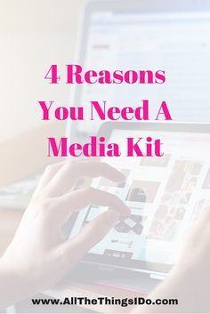 4 Reasons You Need A Media Kit as a blogger. If you mean business with your blog.